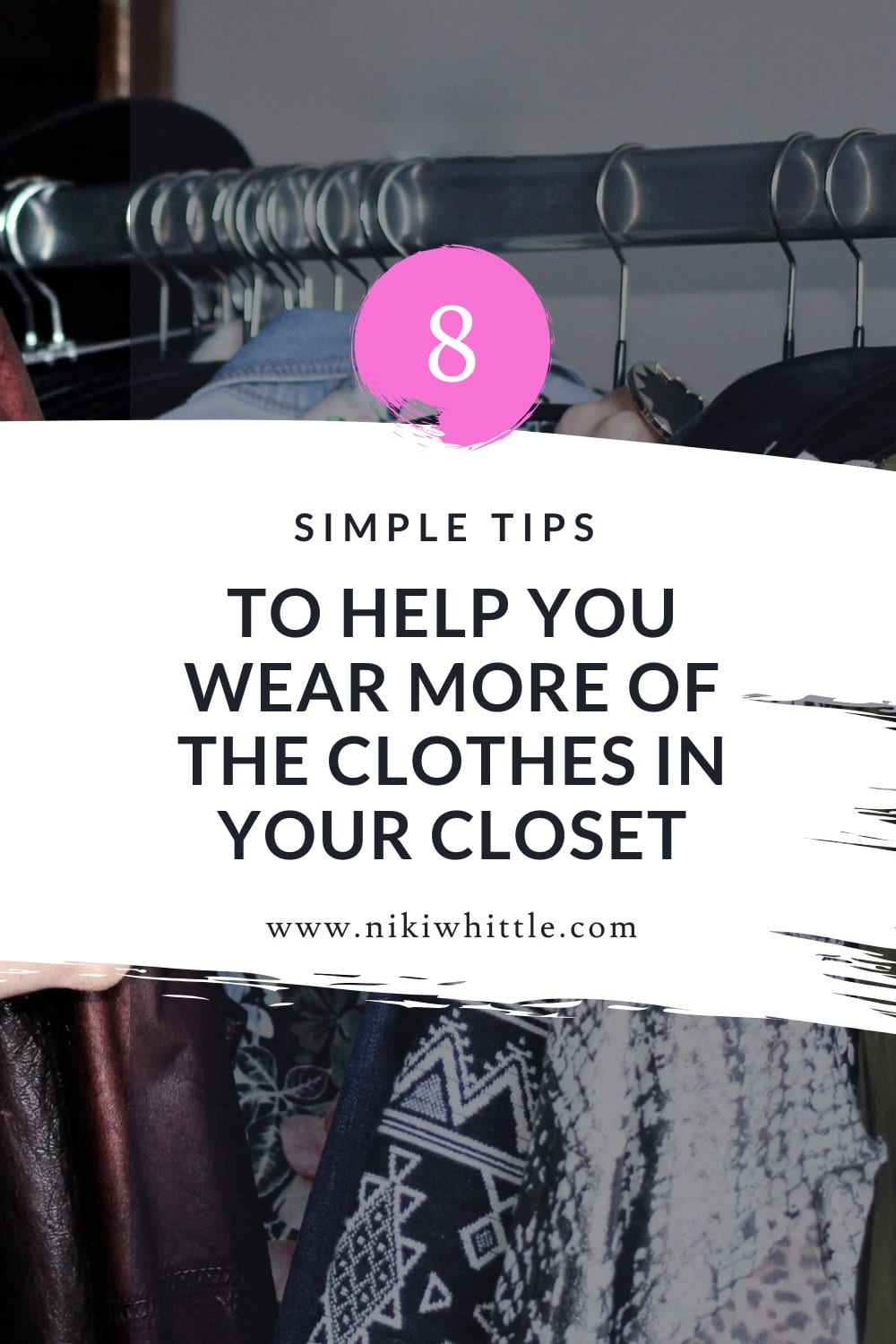 8 Simple Tips To Help You Put Together New Outfits With Your Clothes
